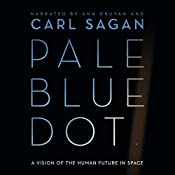 Pale Blue Dot: A Vision of the Human Future in Space | [Carl Sagan]