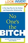 No One's the Bitch: A Ten-Step Plan f...
