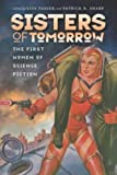 img - for Sisters of Tomorrow: The First Women of Science Fiction (Early Classics of Science Fiction) book / textbook / text book