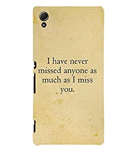 I Have Never Missed Anyone 3D Hard Polycarbonate Designer Back Case Cover for Sony Xperia Z3+ :: Sony Xperia Z3 Plus
