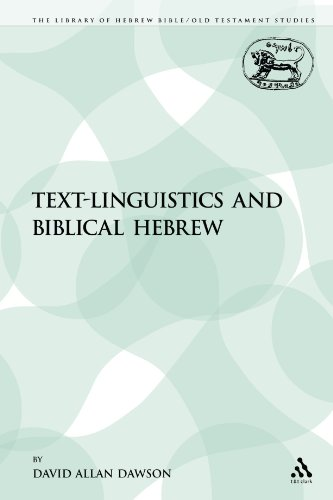 Text-Linguistics and Biblical Hebrew (The Library of Hebrew Bible/Old Testament Studies)