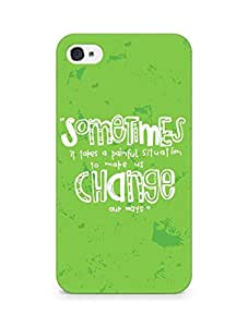 AMEZ painful situation change us Back Cover For Apple iPhone 4s