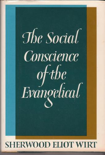 The Social Conscience of the Evangelical
