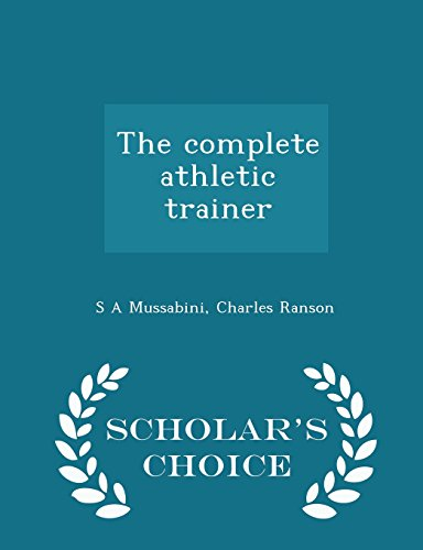 The complete athletic trainer  - Scholar's Choice Edition