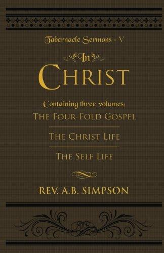 In Christ: Tabernacle Sermons V (Volume 5)