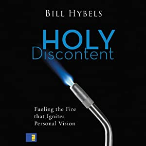 Holy Discontent: Fueling the Fire That Ignites Personal Vision | [Bill Hybels]