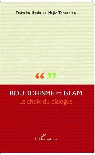 Bouddhisme et Islam le choix du dialogue