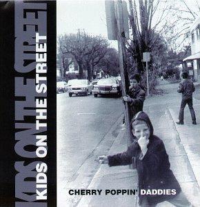 Kids on the Street by Cherry Poppin' Daddies (1997-07-29)