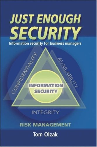 Just Enough Security: Information Security for Business...