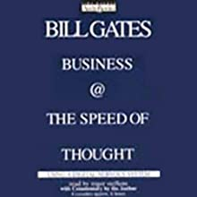 Business @ the Speed of Thought: Using a Digital Nervous System | Livre audio Auteur(s) : Bill Gates (Founder,  CEO,  Microsoft) Narrateur(s) : Roger Steffens, Bill Gates