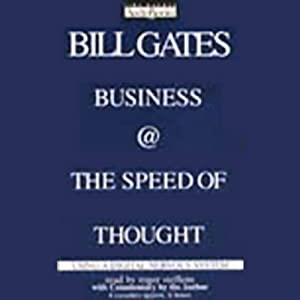 Business @ the Speed of Thought: Using a Digital Nervous System | [Bill Gates (Founder, CEO, Microsoft)]