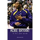 Kobe Bryant: In His Own Words