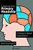 img - for Looking Into Primary Headship: A Research Based Interpretation by Geoff Southworth (1995-01-16) book / textbook / text book