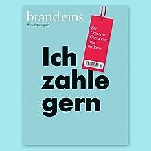 brand eins audio: Aktuelle Ausgabe Audiomagazin von  brand eins Gesprochen von: Nina Schürmann, Petra Simon, Michael Bideller, Jennifer Böttcher