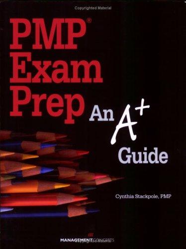 PMP Exam Prep: An A+ Guide