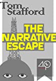 img - for The Narrative Escape (Our brains naturally frame events as stories) book / textbook / text book