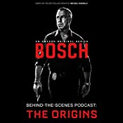 Bosch Behind-the-Scenes Podcast: The Origins | [Tom Bernardo]