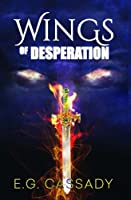 Wings of Desperation (Volume 1)