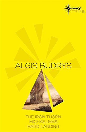 Algis Budrys SF Gateway Omnibus: The Iron Thorn, Michaelmas, Hard Landing (Sf Gateway Library)