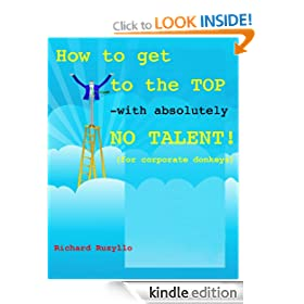 How to get to the top with absolutely NO talent! (For Corporate Donkeys) (Coarse Management)