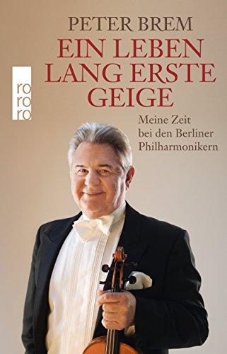Ein-Leben-lang-erste-Geige-Meine-Zeit-bei-den-Berliner-Philharmonikern