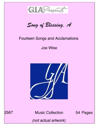 Song of Blessing, A - Fourteen Songs and Acclamations - Joe Wise PDF