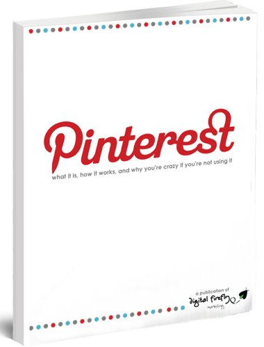 Pinterest: What it is, How it Works, and Why you are Crazy if you aren&#8217;t using it!