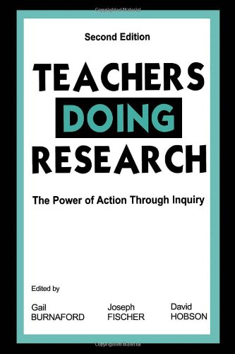 Teachers Doing Research: The Power of Action Through...