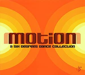 Six Degrees Dance Collection: Motion