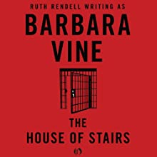 The House of Stairs (       UNABRIDGED) by Ruth Rendell Narrated by Annie Wauters