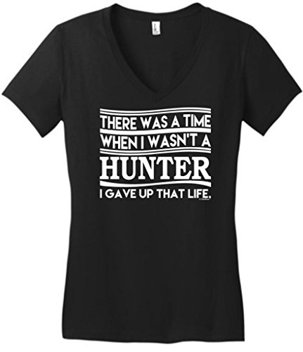 Was A Time When I Wasn'T A Hunter Gave Up That Life Juniors V-Neck Large Black