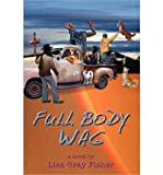 Full Body Wag [ FULL BODY WAG ] by Fisher, Lisa Gray (Author ) on Apr-20-2011 Paperback