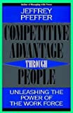 img - for Competitive Advantage Through People : Creating New Businesses Within the Firm (Paperback - Revised Ed.)--by Jeffrey Pfeffer [1996 Edition] book / textbook / text book