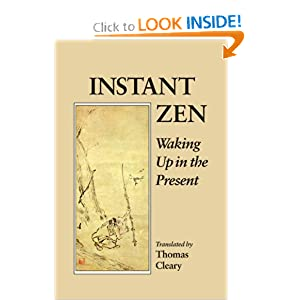Instant Zen: Waking Up in the Present - Thomas Cleary