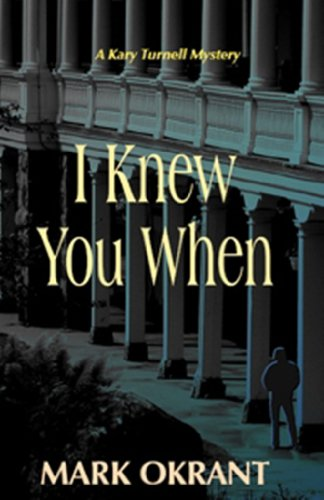 I Knew You When (Kary Turnell Mysteries)