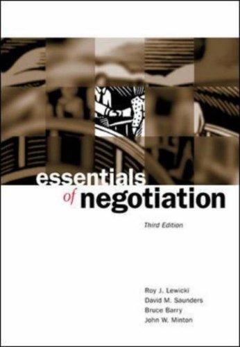 Essentials of Negotiation, ROY J. LEWICKI, DAVID M. SAUNDERS, BRUCE BARRY, JOHN W. MINTON