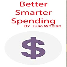 Better Smarter Spending Audiobook by Julia Whelan Narrated by Julia Whelan