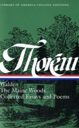 Walden, the Maine Woods, and Collected Essays & Poems (Library of America College Editions)