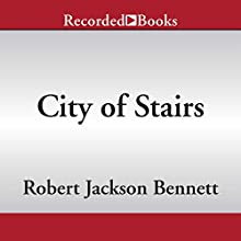 City of Stairs (       UNABRIDGED) by Robert Jackson Bennett Narrated by Alma Cuervo