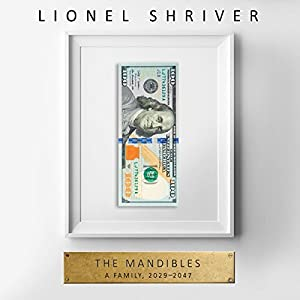 The Mandibles: A Family, 2029-2047 Audiobook