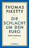 'Die Schlacht um den Euro: Interventionen' von Thomas Piketty