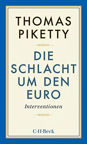 Buchseite und Rezensionen zu 'Die Schlacht um den Euro: Interventionen' von Thomas Piketty