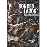img - for Bonded Labor: Tackling the System of Slavery in South Asia [Hardcover] [2012] Siddharth Kara book / textbook / text book