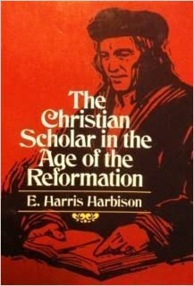 an analysis of the age of reformation by e harris harbison The item the christian scholar in the age of the reformation, e harris harbison represents a specific, individual, material embodiment of a distinct intellectual or artistic creation found in boston university libraries.