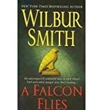 A Falcon Flies (0312940718) by Smith, Wilbur A.