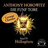 "Die F�nf Tore. Band IV. H�llenpfortevon ""Anthony Horowitz"""