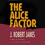 The Alice Factor | J. Robert Janes