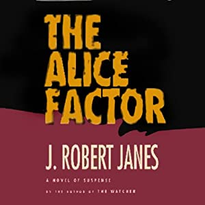 The Alice Factor | [J. Robert Janes]