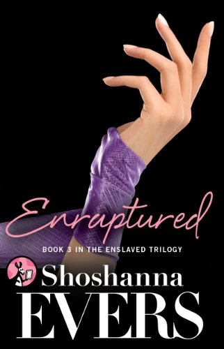Enraptured: Book 3 in the Enslaved Trilogy by Shoshanna Evers