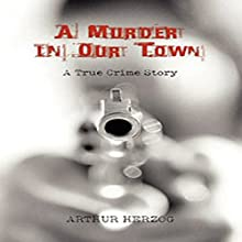 A Murder in Our Town (       UNABRIDGED) by Arthur Herzog III Narrated by Frank Seaborg